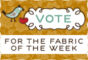 Vote now for the fabric-of-the-week