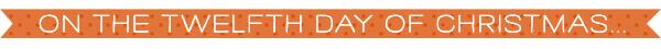 Day_Twelve
